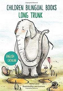 CHILDREN BILINGUAL BOOKS – ENGLISH CATALAN – LONG TRUNK: Llibres bilingües per a nens – Anglès Català – Trompa llarga – 4-...