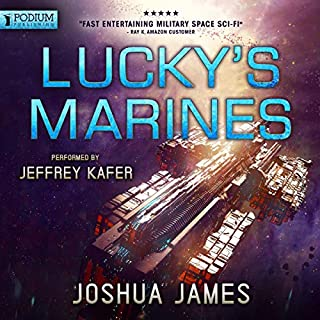 Lucky's Marines     Lucky's Marines, Book 1              By:                                                                                                                                 Joshua James                               Narrated by:                                                                                                                                 Jeffrey Kafer                      Length: 18 hrs and 48 mins     95 ratings     Overall 4.3
