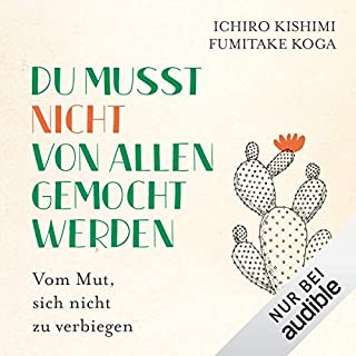 Du musst nicht von allen gemocht werden     Vom Mut, sich nicht zu verbiegen              By:                                                                                                                                 Ichiro Kishimi                               Narrated by:                                                                                                                                 Bodo Primus,                                                                                        Julian Horeyseck,                                                                                        Chris Nonnast                      Length: 6 hrs and 13 mins     Not rated yet     Overall 0.0