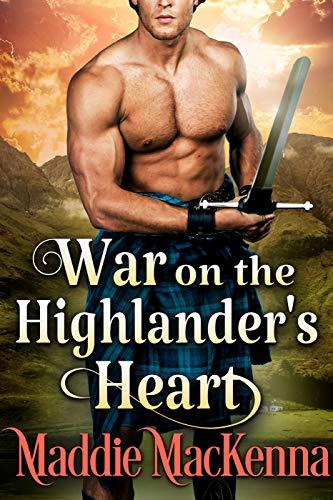 War on the Highlander's Heart: A Steamy Scottish Historical Romance Novel