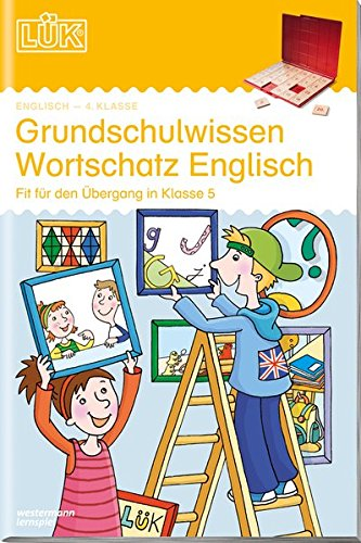 LÜK-Übungshefte: LÜK: 4./5. Klasse - Englisch: Grundschulwissen Wortschatz Englisch