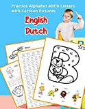 English Dutch Practice Alphabet ABCD letters with Cartoon Pictures: Praktijk Nederlandse alfabet letters met cartoon Foto's (English Alphabets A-Z ... & Coloring Vocabulary Flashcards Worksheets)