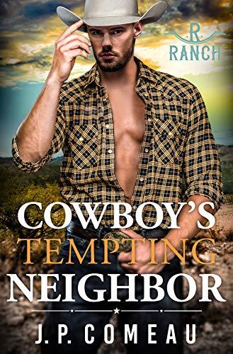 Cowboy's Tempting Neighbor (Cowboy Billionaires Book 4)