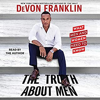 The Truth About Men                   Written by:                                                                                                                                 DeVon Franklin                               Narrated by:                                                                                                                                 DeVon Franklin                      Length: 7 hrs and 51 mins     15 ratings     Overall 4.9