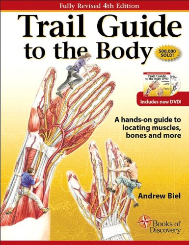 Trail Guide to the Body: A Hands-On Guide to Locating...