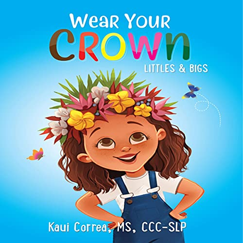 Wear Your Crown Littles and Bigs Audiobook By Kaui Correa cover art