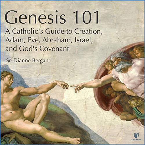 Genesis 101: A Catholic's Guide to Creation, Adam, Eve, Abraham, Israel, and God's Covenant copertina