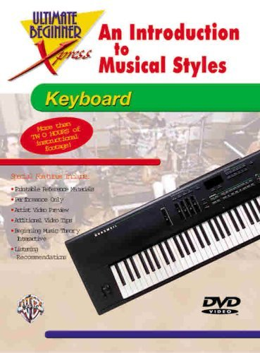 Ultimate Beginner Xpress An Introduction to Musical Styles for Keyboard (DVD)