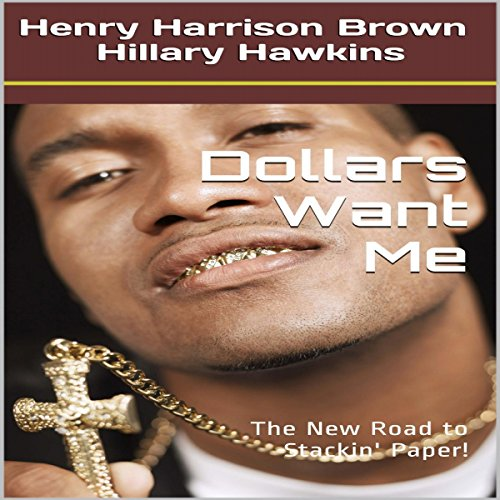 Dollars Want Me audiobook cover art