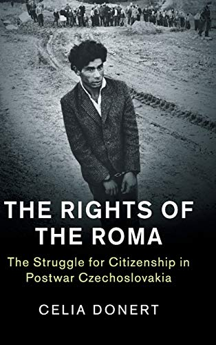The Rights of the Roma: The Struggle for Citizenship in Postwar Czechoslovakia (Human Rights in History)の詳細を見る