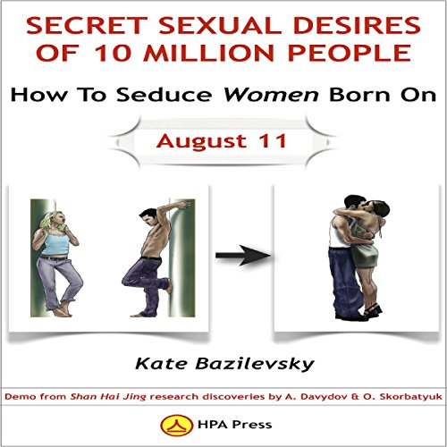 How to Seduce Women Born on August 11 or Secret Sexual Desires of 10 Million People audiobook cover art