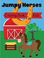 Jumpy Horses: Coloring Book for Kids