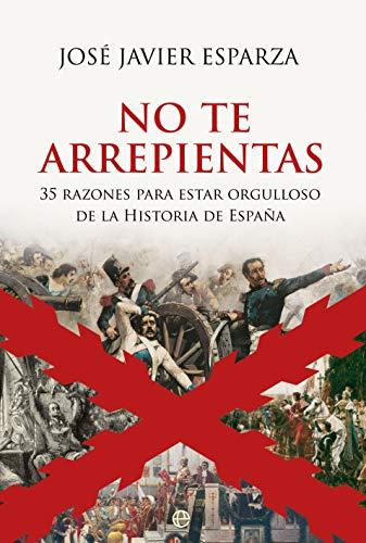 No te arrepientas: 35 razones para estar orgulloso de la Historia de España PDF EPUB Gratis descargar completo
