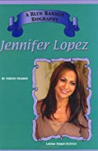 Jennifer Lopez (Blue Banner Biographies)