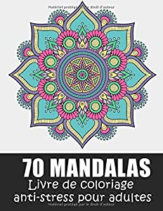 Mandala Livre De Coloriage Anti Stress Pour Adultes 70 Magnifiques Mandalas A Colorier Livre De Coloriage Pour Adultes Mandalas Anti Stress Pensees Positives 8 5x11 Inches 145 Pages Pdf Amazon Activites Mandalas A Colorier B0851mh1xv