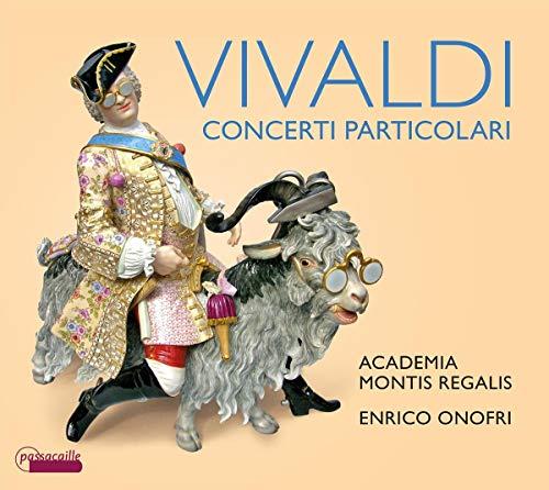 Vivaldi : Concerti particolari. Academia Montis Regalis, Onofri.