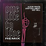 One Life To Live (feat. JustcallmeDt & Xay Hill) (Remix)