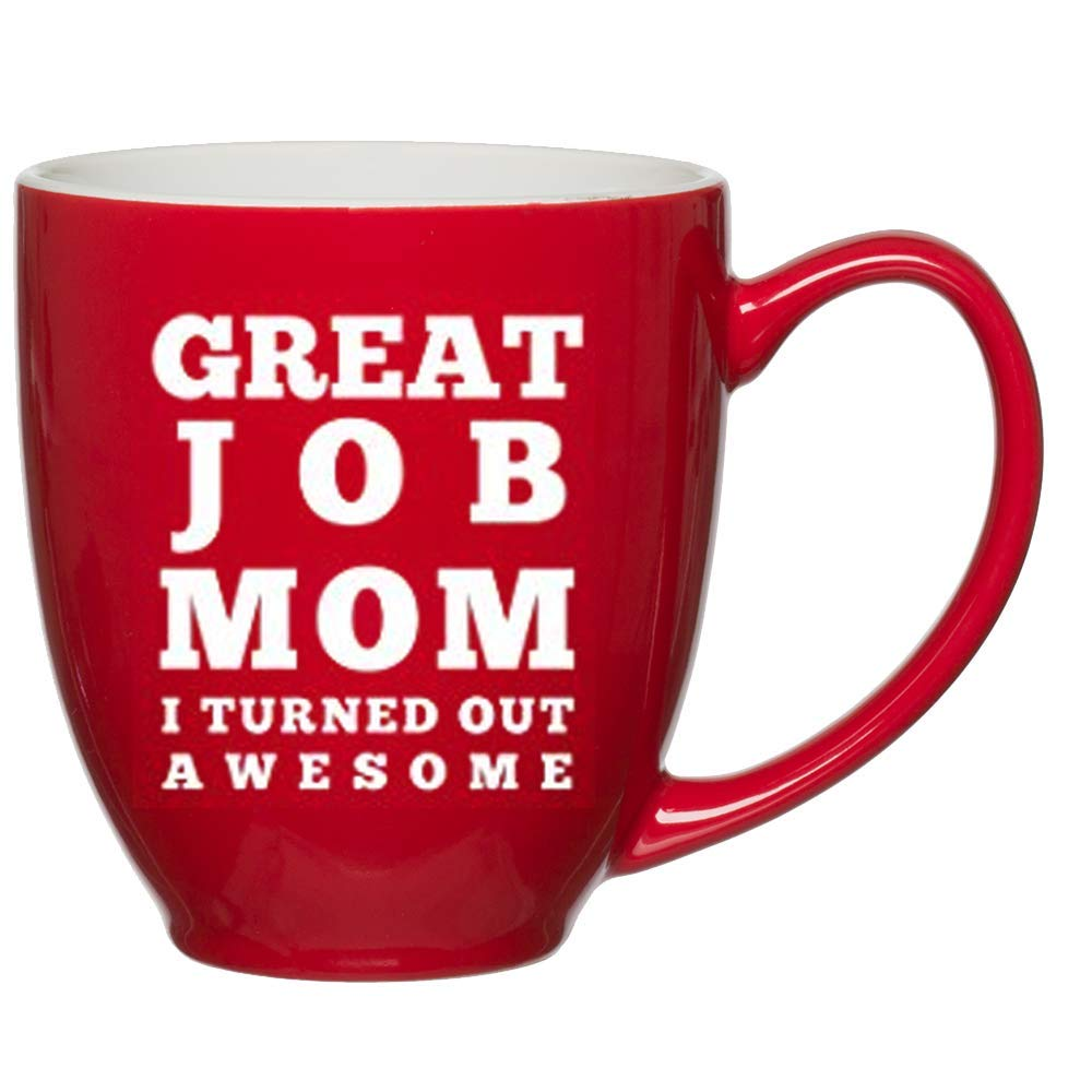 Great Job Mom I Turned Out Awesome Coffee Mug - Best Gift Idea for Momu0027s Birthday  sc 1 st  Amazon.com & Gifts for Moms Birthdays: Amazon.com