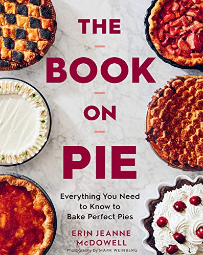 The Book on Pie: Everything You Need to Know to Bake Perfect Pies (English Edition)