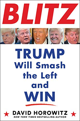 Compare Textbook Prices for BLITZ: Trump Will Smash the Left and Win  ISBN 9781630061388 by Horowitz, David
