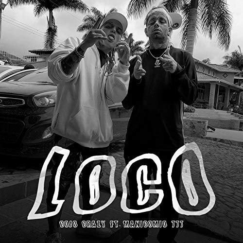 Loco (feat. Manicomio 777) [Explicit]