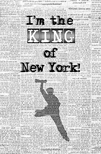 I'm the King of New York!: Blank Journal & Musical Theater Quote