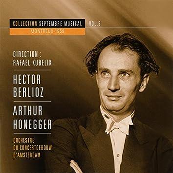 Septembre musical, Vol. 6 : Arthur Honegger / Hector Berlioz (Montreux 1959)