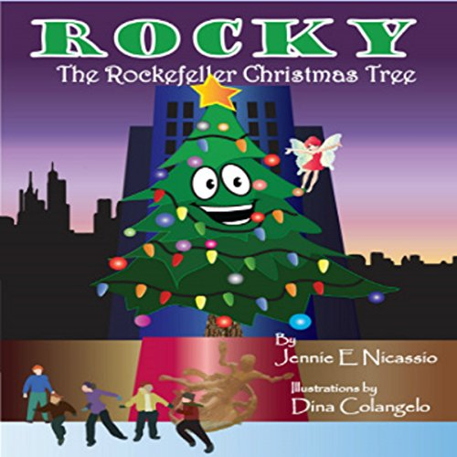 Rocky     The Rockefeller Christmas Tree              By:                                                                                                                                 Jennie E. Nicassio                               Narrated by:                                                                                                                                 William L. Sturdevant                      Length: 8 mins     Not rated yet     Overall 0.0