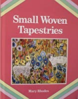 Small woven tapestries 0713423102 Book Cover