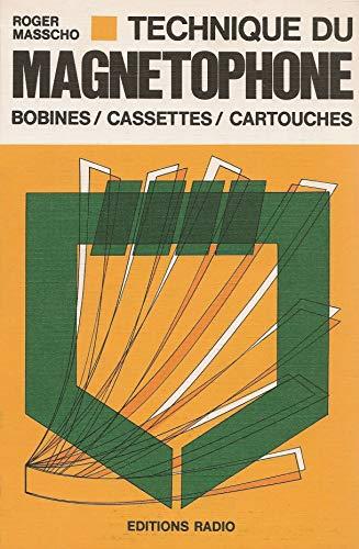 Technique du magnétophone : Bobines, cassettes, cartouches