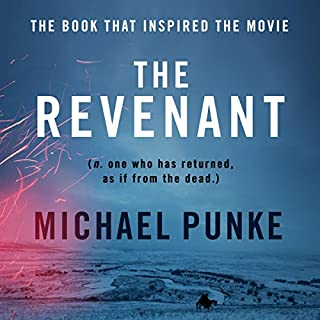 The Revenant                   By:                                                                                                                                 Michael Punke                               Narrated by:                                                                                                                                 Jeff Harding                      Length: 9 hrs and 54 mins     474 ratings     Overall 4.4