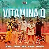 Vitamina Q (feat. Justin Quiles & Lirico En La Casa) [Explicit]