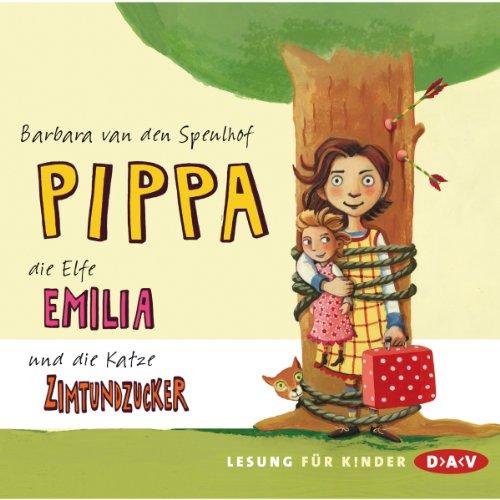 Pippa, die Elfe Emilia und die Katze Zimtundzucker: Pippa & die Elfe Emilia 1