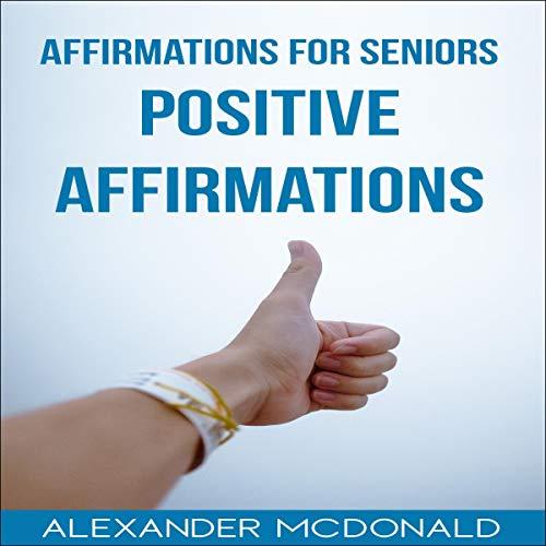 Affirmations for Seniors: Positive Affirmations Titelbild