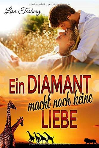 Ein Diamant macht noch keine Liebe (African Love - Band 1)