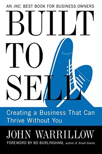 Image of Built to Sell: Creating a Business That Can Thrive Without You by John Warrillow (28-Feb-2013) Paperback