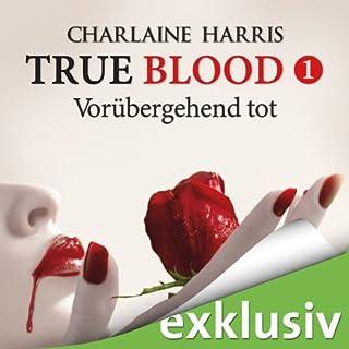 Vorübergehend tot: Kostenlose Hörprobe (True Blood 1)                   Autor:                                                                                                                                 Charlaine Harris                               Sprecher:                                                                                                                                 Ann Vielhaben                      Spieldauer: 1 Std. und 5 Min.     91 Bewertungen     Gesamt 3,3