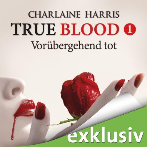 Vorübergehend tot: True Blood 1