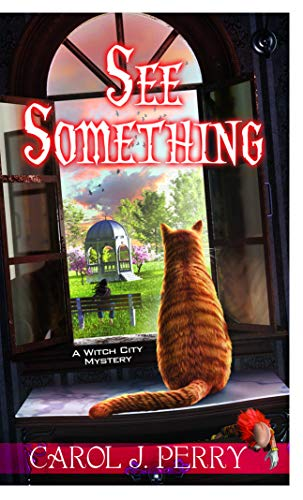 See Something (A Witch City Mystery Book 11) by [Carol J. Perry]