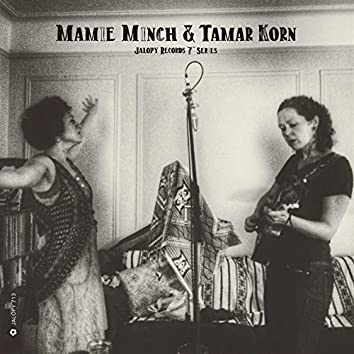 "Jalopy Records 7"" Series: Mamie Minch & Tamar Korn"