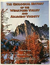 The Geological History of the Wenatchee Valley and Adjacent Vicinity: A Pictorial Essay