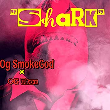 Shark (feat. Og Smoke God)
