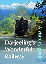 Darjeeling's Wonderful Railway: A Visitor's Guide