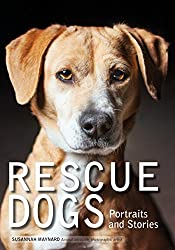Image: Rescue Dogs: Portraits and Stories | Kindle Edition | by Susannah Maynard (Author). Publisher: Amherst Media (July 15, 2017)