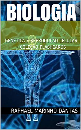 BIOLOGIA: GENÉTICA E REPRODUÇÃO CELULAR - COLEÇÃO FLASHCARDS