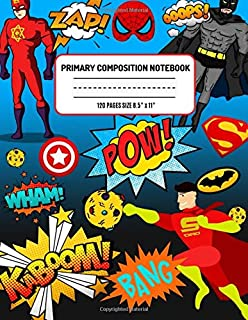 Primary Composition Notebook Super Heroes: Handwriting Practice Lined Notebook For Kids Preschoolers Kindergarten Wide Ruled With Dotted Dashed Midline 120 Pages Size 8.5