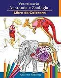 Veterinario Anatomia e Zoologia Libro da Colorare: 2-in-1 Compilazione | Incredibilmente Dettagliata Auto-Test di Anatomia Animale Libro di Lavoro a ... Veterinari e gli Amanti Degli Animali