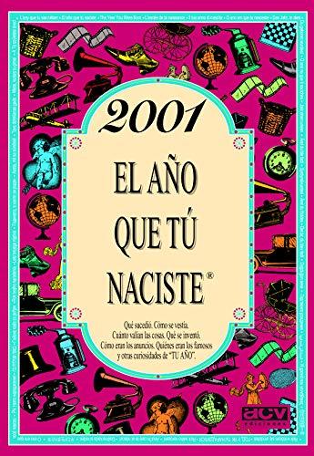 2001 EL AÑO QUE TU NACISTE El año tú naciste
