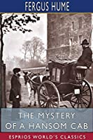 The Mystery of a Hansom Cab (Esprios Classics)