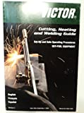 Victor Cutting, Heating and Welding Guide